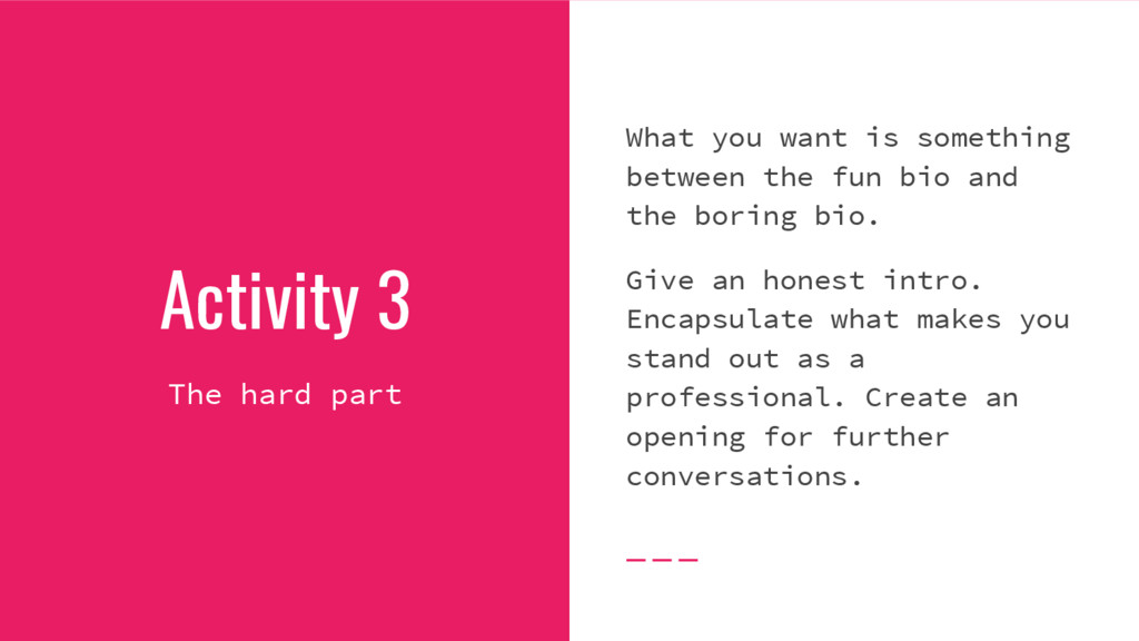 Activity 3 The hard part What you want is somet...