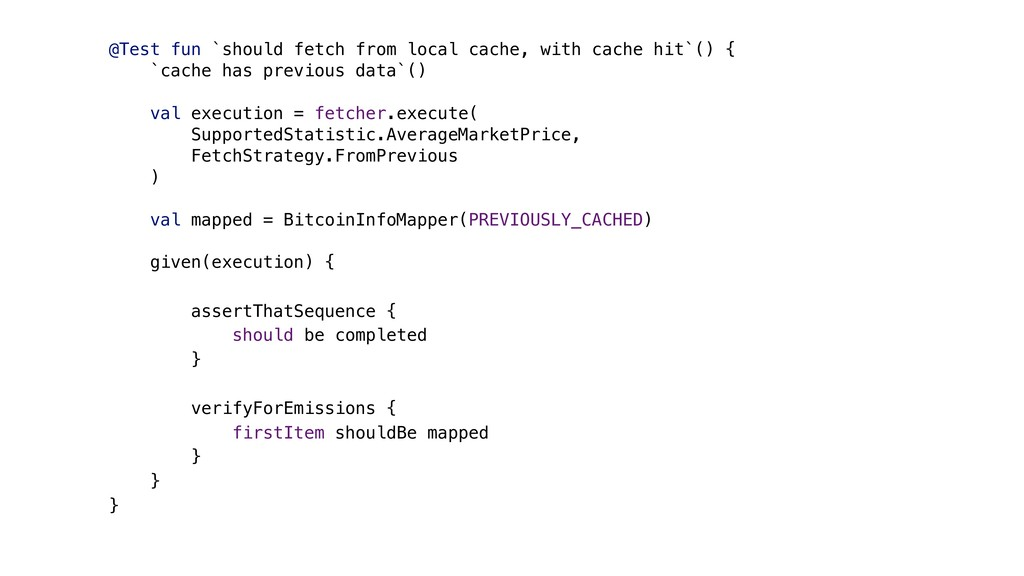@Test fun `should fetch from local cache, with ...