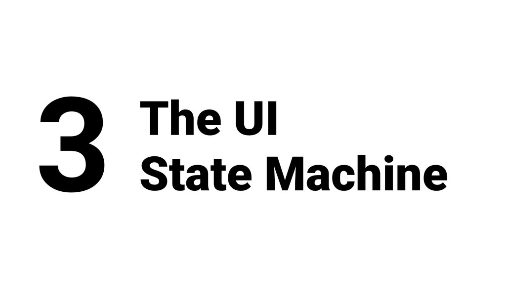 The UI State Machine 3