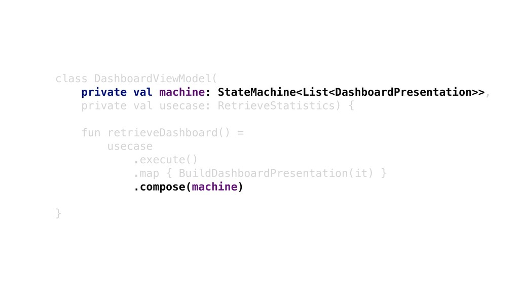 class DashboardViewModel( private val machine: ...