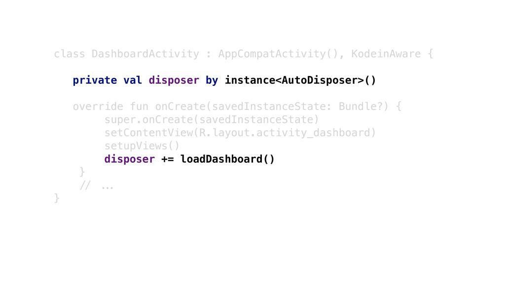 class DashboardActivity : AppCompatActivity(), ...