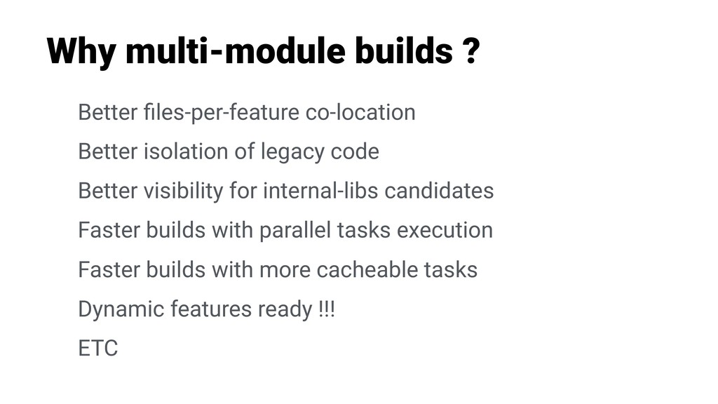 Why multi-module builds ? Better files-per-featu...