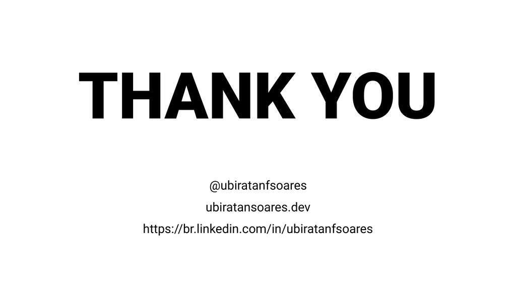 THANK YOU @ubiratanfsoares ubiratansoares.dev h...