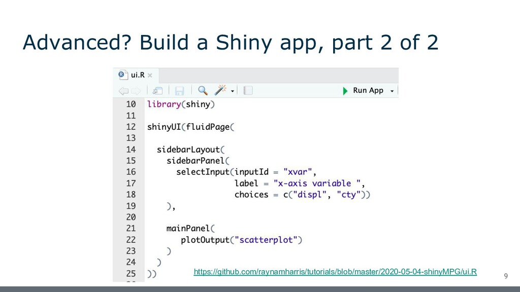 Advanced? Build a Shiny app, part 2 of 2 9 http...