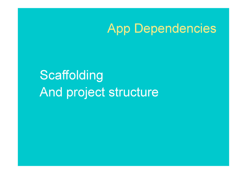 App Dependencies Scaffolding And project struct...