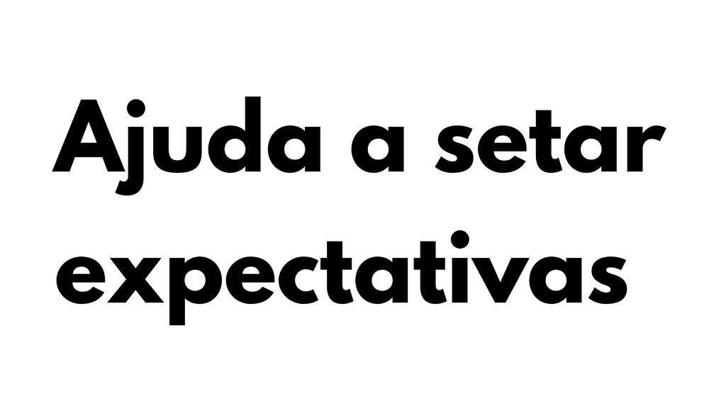 Ajuda a setar expectativas