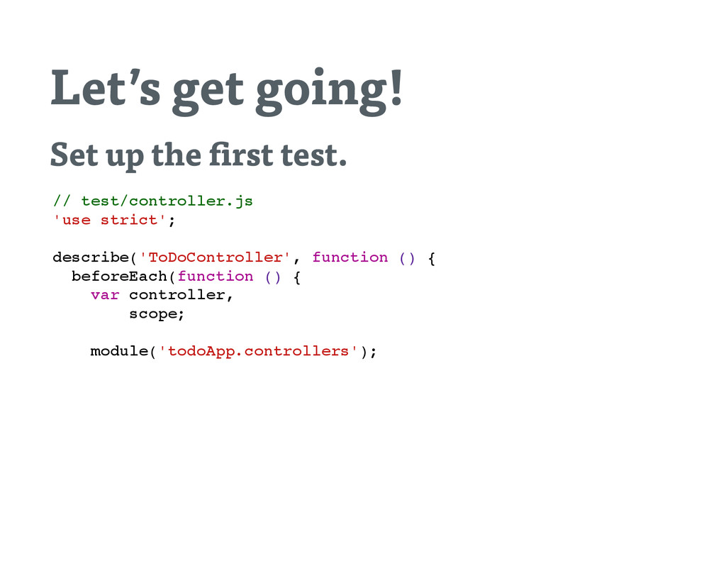Let's get going! Set up the rst test. / / t e s...