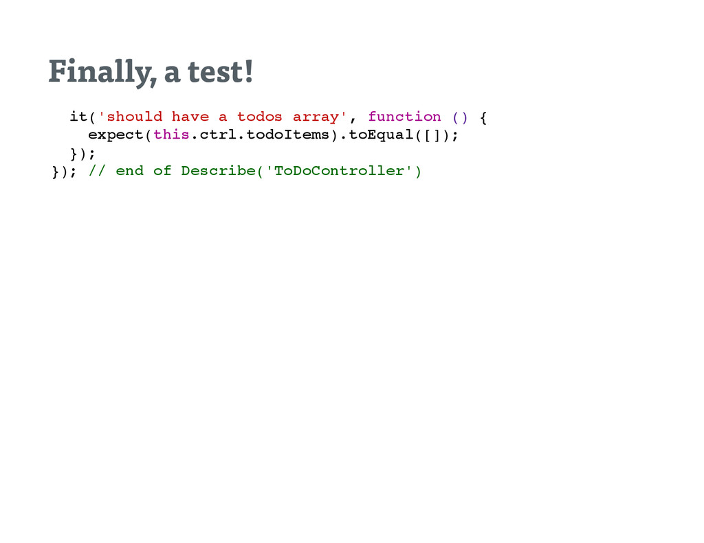 Finally , a test! i t ( ' s h o u l d h a v e a...