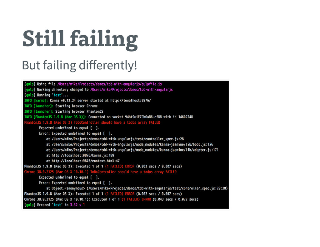 Still failing But failing di fferently !