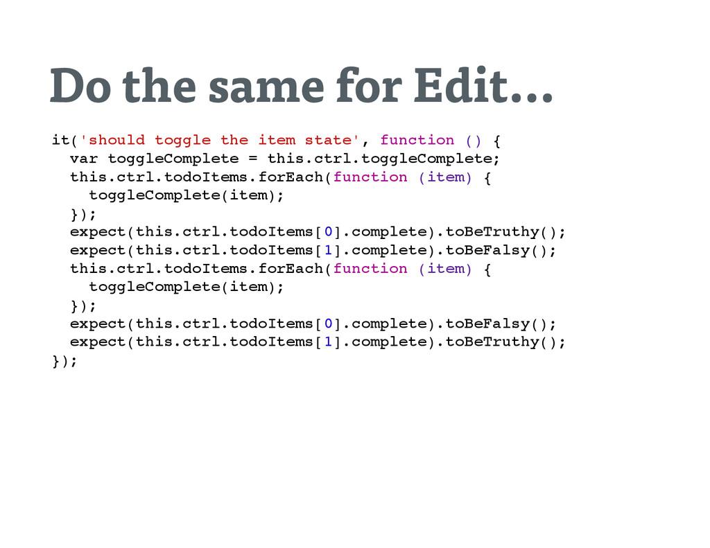 Do the same for Edit… i t ( ' s h o u l d t o g...