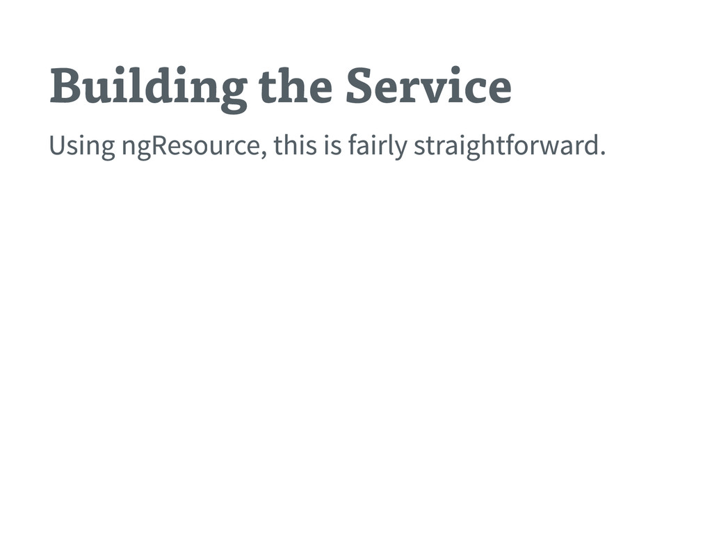 Building the Service Using ngResource , this is...