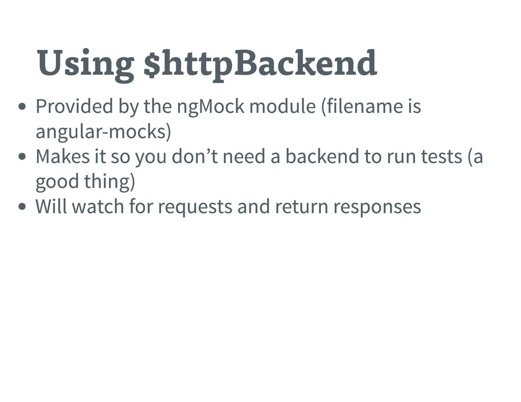 Using $httpBackend Provided by the ngMock modul...