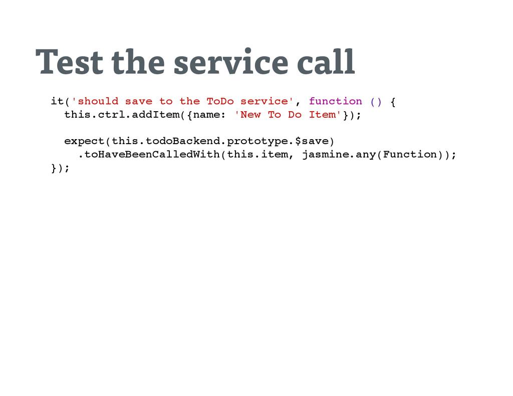 Test the service call i t ( ' s h o u l d s a v...