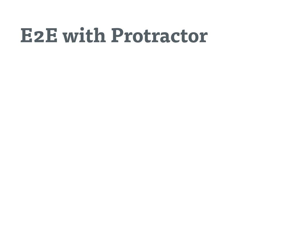 E2E with Protractor