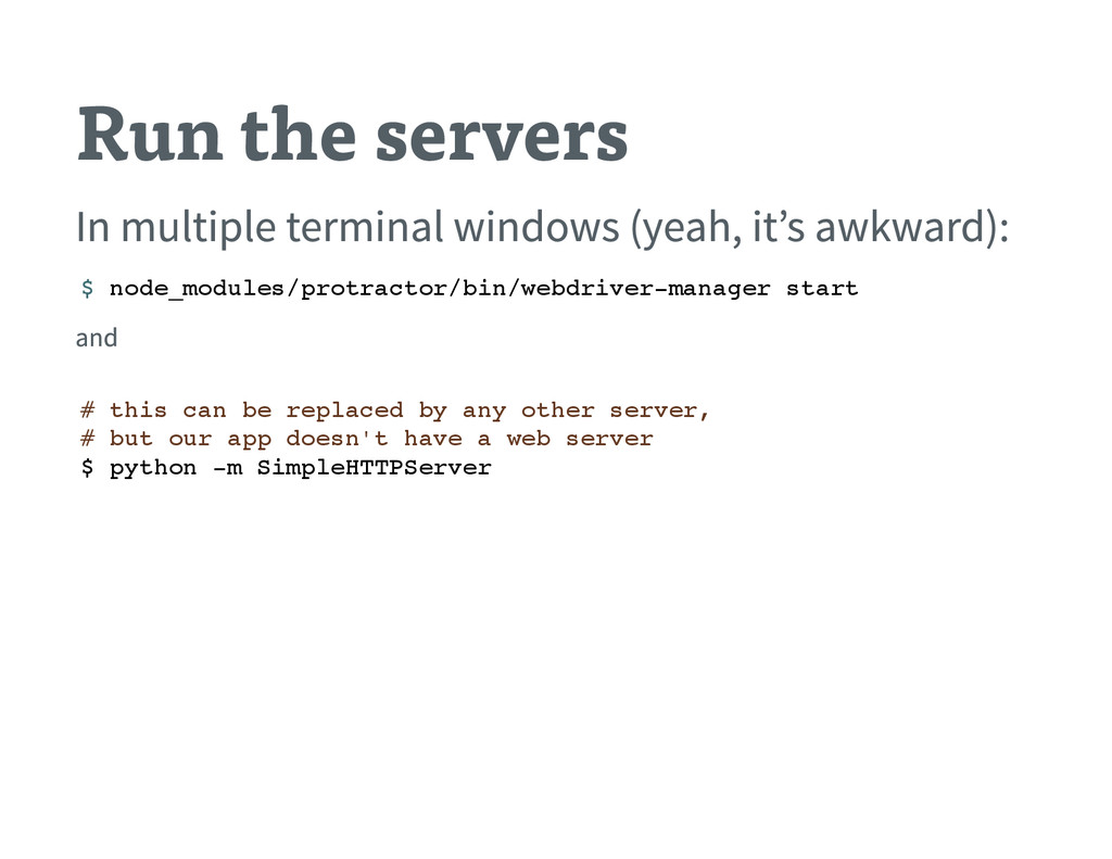 Run the servers In multiple terminal windows ( ...