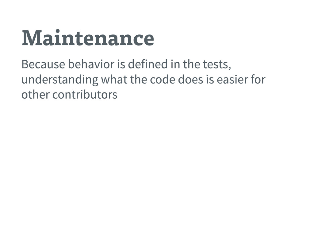 Maintenance Because behavior is defined in the ...
