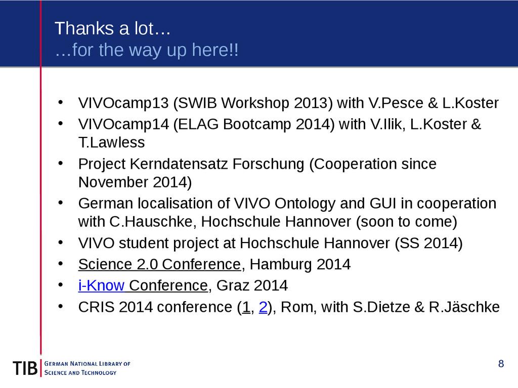 8 Thanks a lot… • VIVOcamp13 (SWIB Workshop 201...