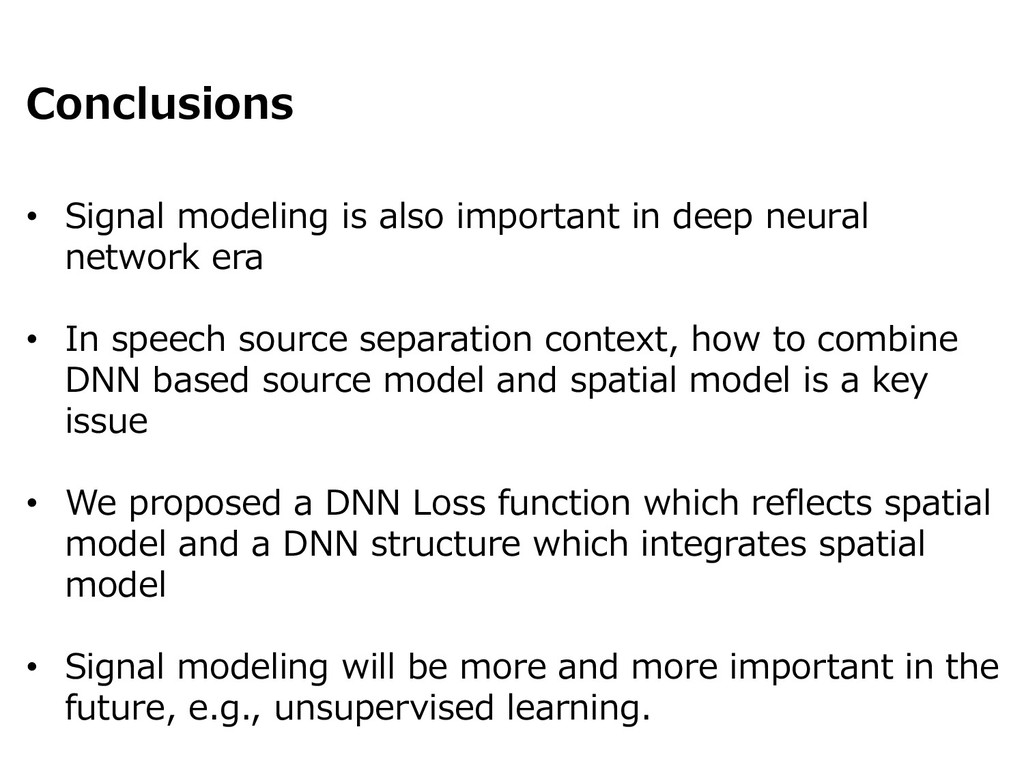 Conclusions • Signal modeling is also important...