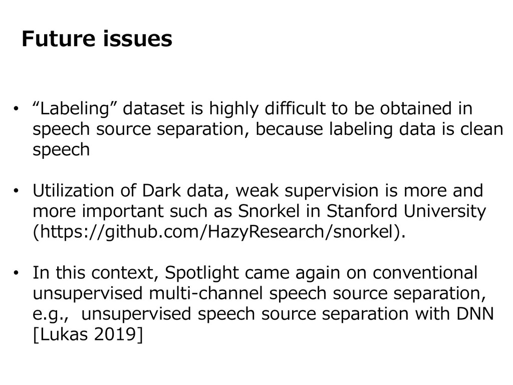 """Future issues • """"Labeling"""" dataset is highly di..."""