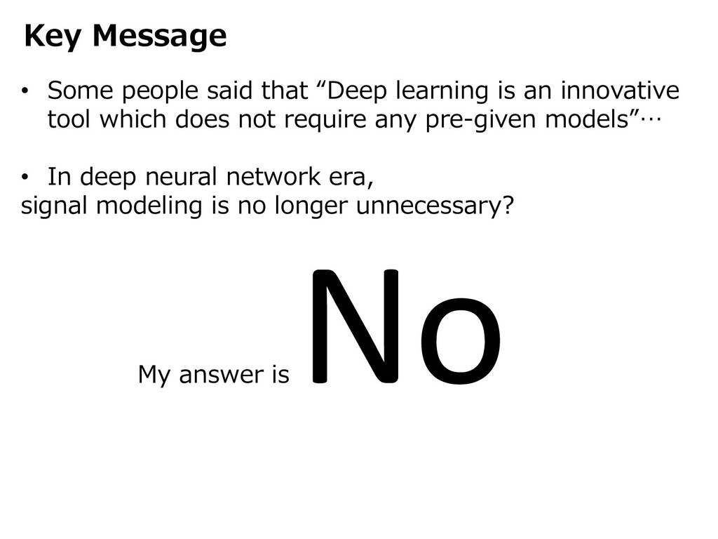 """Key Message • Some people said that """"Deep learn..."""