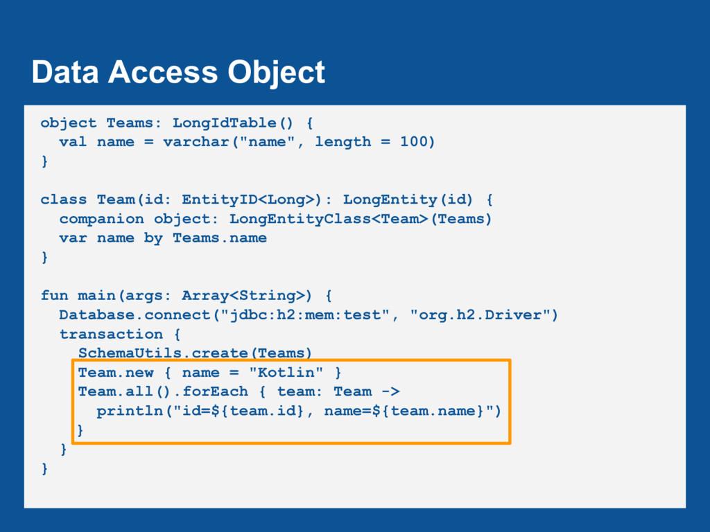 Data Access Object object Teams: LongIdTable() ...