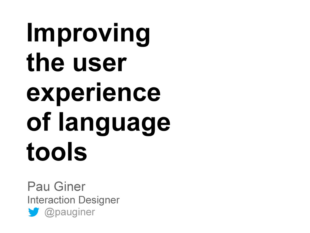 Improving the user experience of language tools...