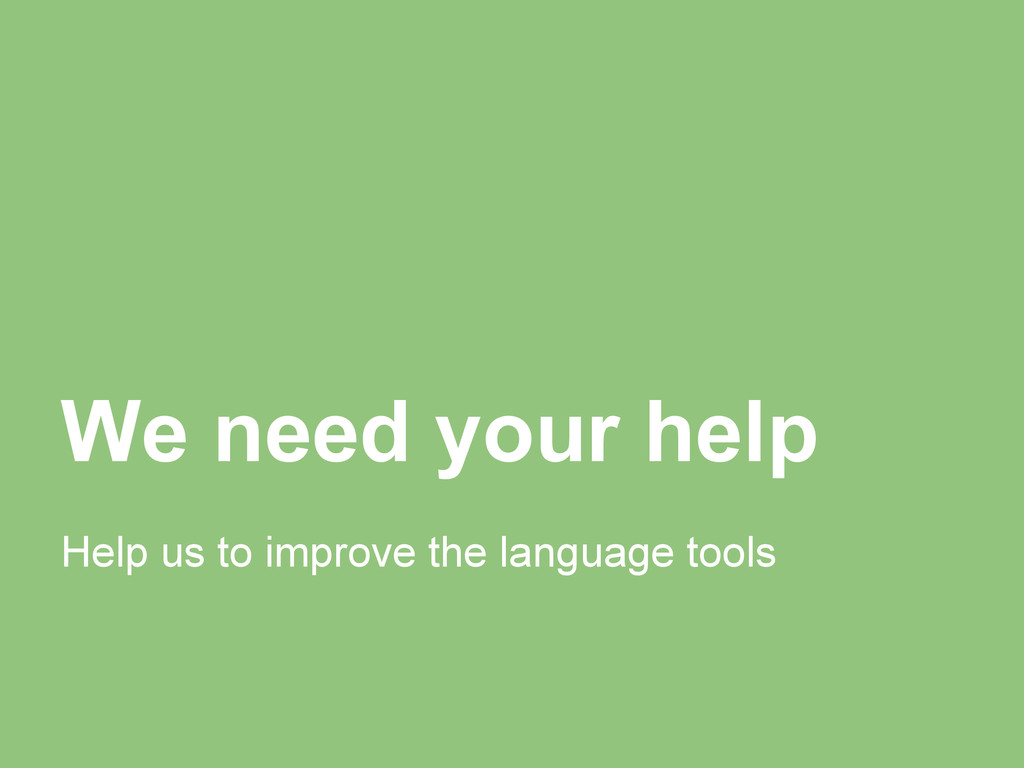 We need your help Help us to improve the langua...