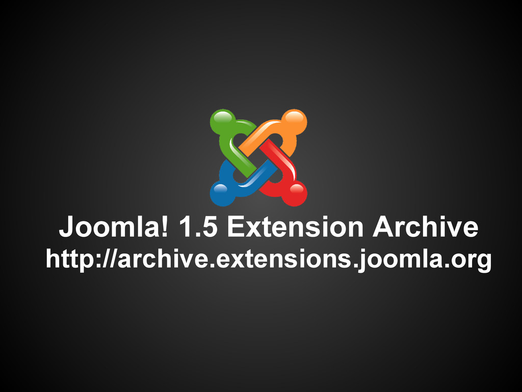 Joomla! 1.5 Extension Archive http://archive.ex...