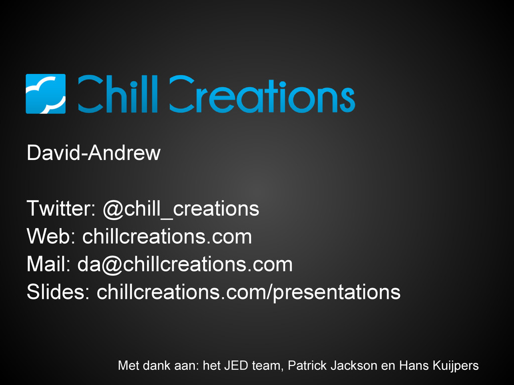 David-Andrew Twitter: @chill_creations Web: chi...