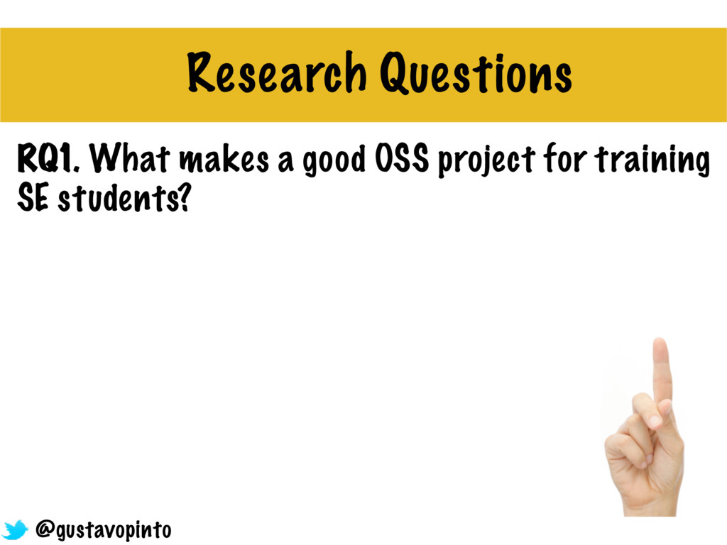 Research Questions RQ1. What makes a good OSS p...