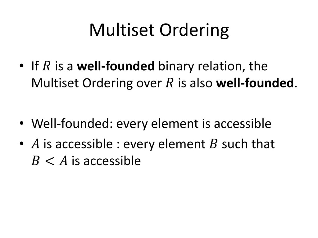 Multiset Ordering • If  is a well-founded binar...