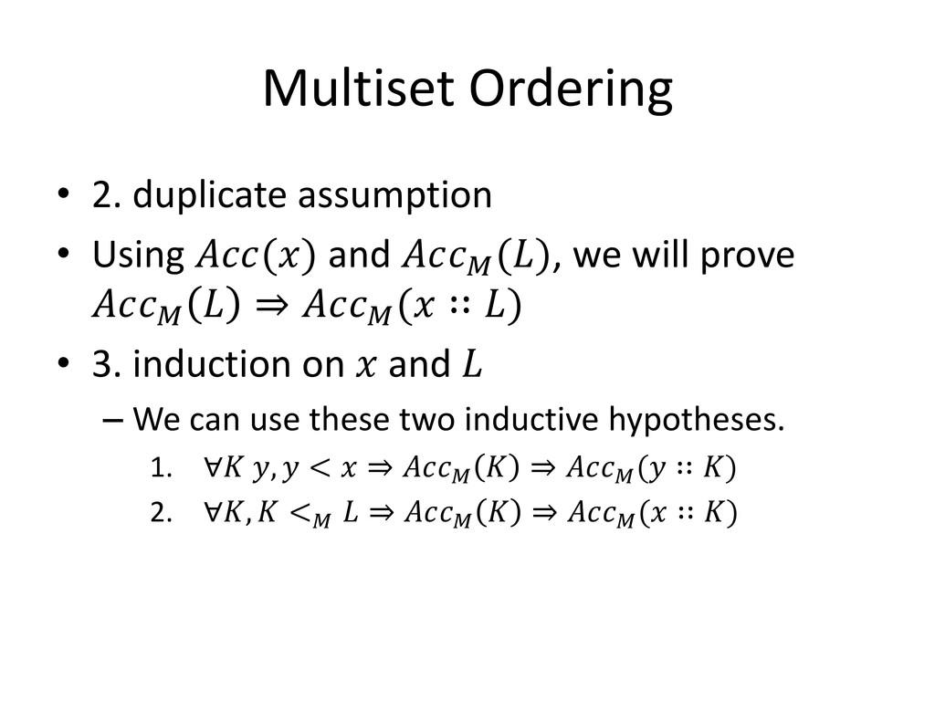 Multiset Ordering • 2. duplicate assumption • U...