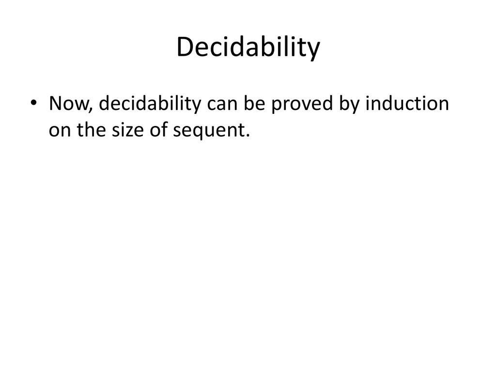 Decidability • Now, decidability can be proved ...