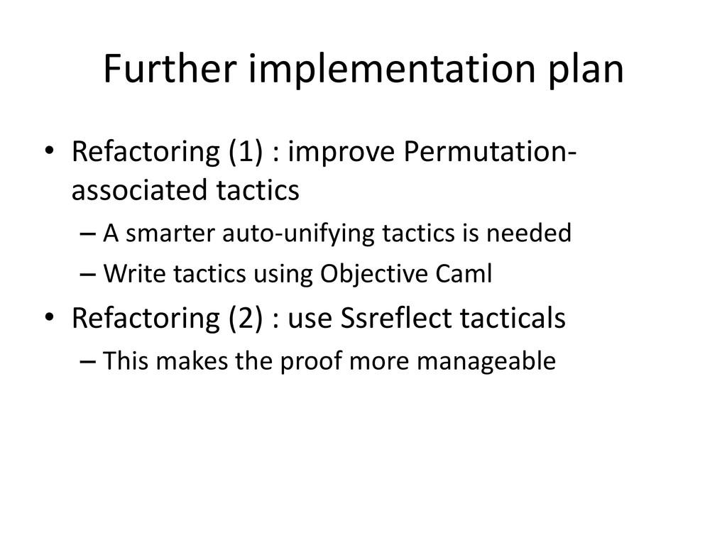 Further implementation plan • Refactoring (1) :...