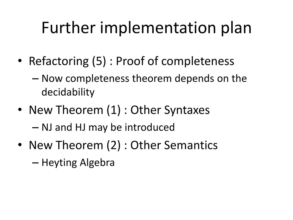 Further implementation plan • Refactoring (5) :...