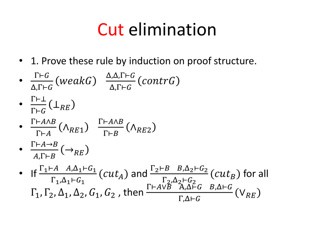 Cut elimination • 1. Prove these rule by induct...