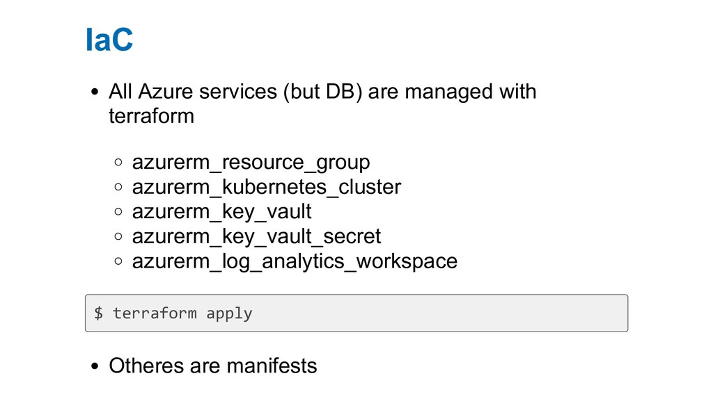 IaC All Azure services (but DB) are managed wit...