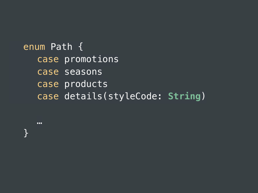 enum Path { case promotions case seasons case p...