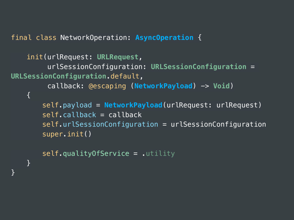 final class NetworkOperation: AsyncOperation { ...