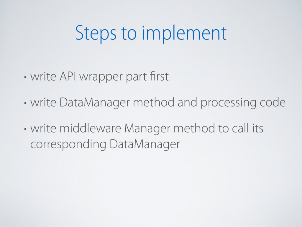 Steps to implement • write API wrapper part fir...