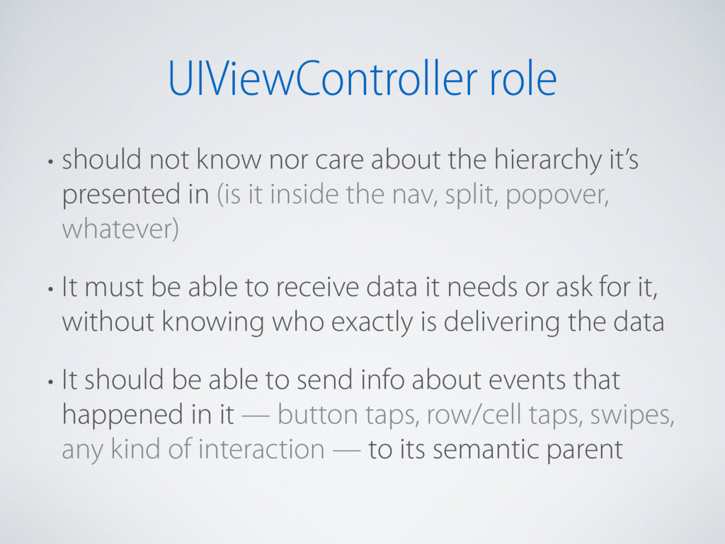 UIViewController role • should not know nor car...