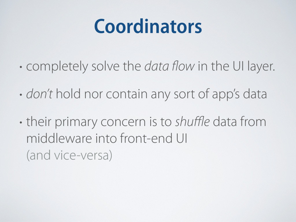 Coordinators • completely solve the data flow i...