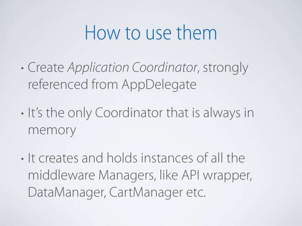 How to use them • Create Application Coordinato...