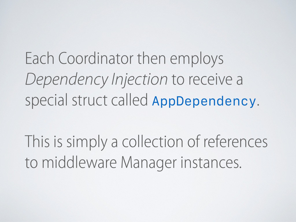 Each Coordinator then employs Dependency Inject...