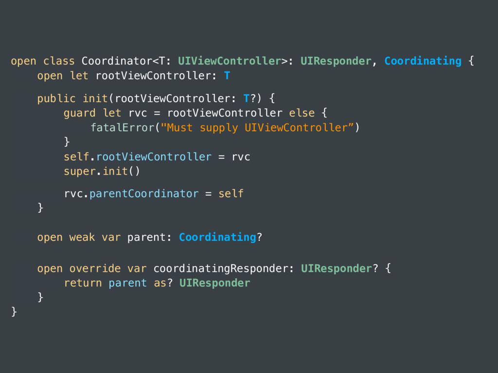 open class Coordinator<T: UIViewController>: UI...