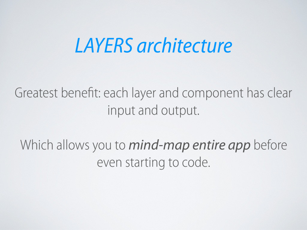 Greatest benefit: each layer and component has ...
