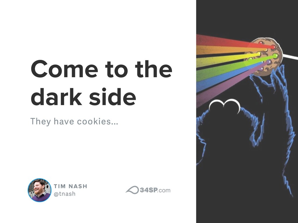 TIM NASH @tnash Come to the dark side They have...