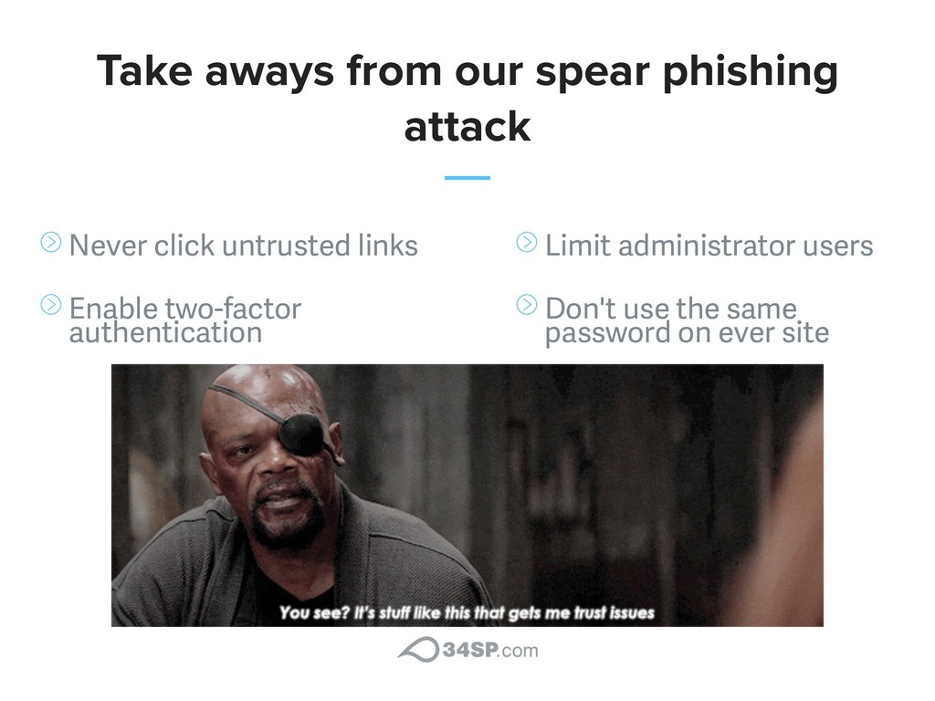 Take aways from our spear phishing attack Never...
