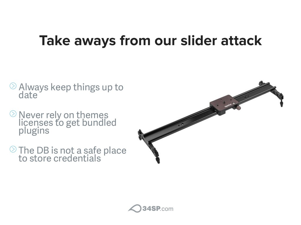 Take aways from our slider attack Always keep t...