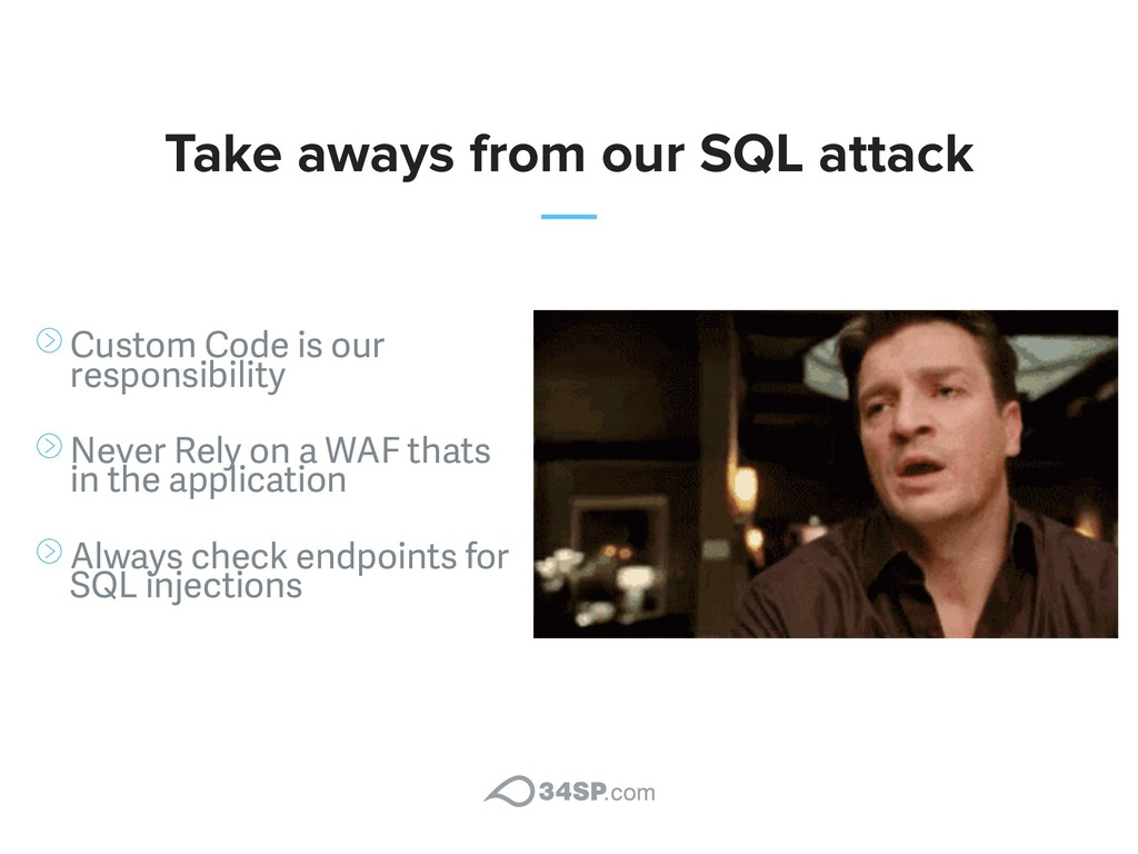 Take aways from our SQL attack Custom Code is o...